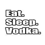 Eat. Sleep. Vodka.