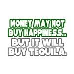Money, Happiness, Tequila