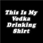 My Vodka Drinking Shirt