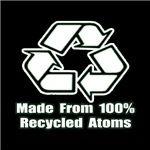 Made from 100% Recycled Atoms