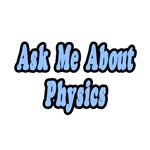 Ask Me About Physics
