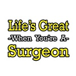 Life's Great...Surgeon