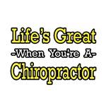 Life's Great...Chiropractor