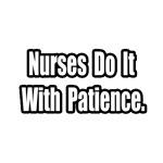 Nurses Do It With Patience