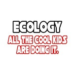 Ecology, All the Cool Kids...