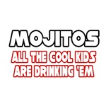Mojitos, All the Cool Kids...
