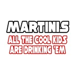 Martinis, All the Cool Kids...