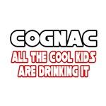 Cognac, All the Cool Kids...
