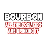 Bourbon, All the Cool Kids...