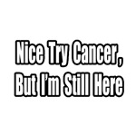 Nice Try Cancer...(Black)