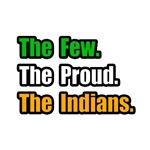 Few. Proud. Indians.