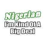 Nigerian...Big Deal
