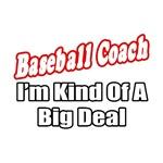 Baseball Coach...Big Deal