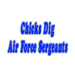 Chicks Dig Air Force Sergeants
