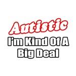 Autistic...Big Deal