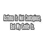 Asthma Is Not Contagious...