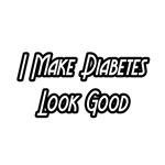 I Make Diabetes Look Good