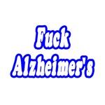 Fuck Alzheimer's
