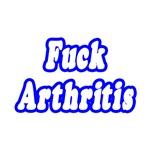 Fuck Arthritis