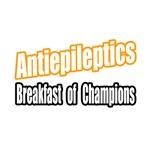 Antiepileptics...Breakfast of Champions
