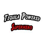 Tequila Powered Superhero
