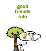 Good Friends Rule