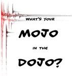 Mojo in the Dojo