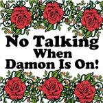 No Talking When Damon is on, black w/roses
