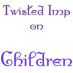 Twisted Imp on Children