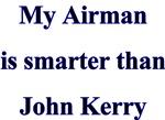 My Airman is smarter than John Kerry