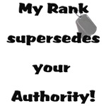 My Rank Supersedes Your Authority