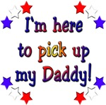 Here to pick up my Daddy