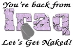 Back from Iraq Let's get Naked!