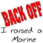 Back off I raised a Marine