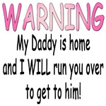 Warning: My Daddy is home and I WILL run you over