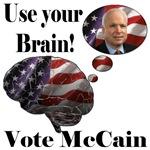 Use your brain vote McCain