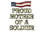 Proud Mother of a Soldier