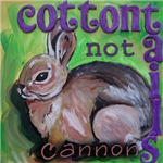 Cottontails Not Cannons