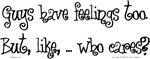 Guys Have Feelings, Too.