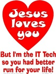 But I'm the IT Tech