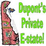 DE-Dupont's Private E-state!