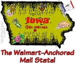 IA - The Walmart-Anchored Mall State!
