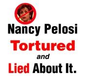 Nancy Pelosi Tortured and Lied