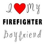 I Love My Firefighter Boyfriend Gifts & Tee's!