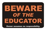 Beware / Educator