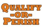 Qualify or Perish
