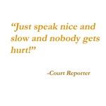 Speak nice and slow