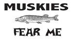 Muskies Fear Me
