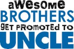 Awesome Brothers Get Promoted to Uncle