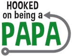 Hooked on Being a Papa